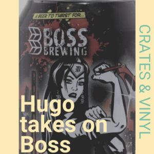 Hugo Takes On Boss – Episode 012